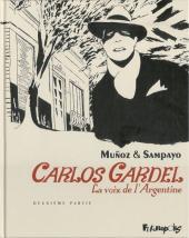 Carlos Gardel, la voix de l'Argentine -2- Deuxième partie