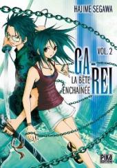 Ga-Rei - La bête enchaînée -2- Vol. 2