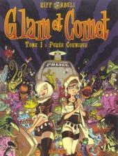 Glam et Comet -1- Purée cosmique