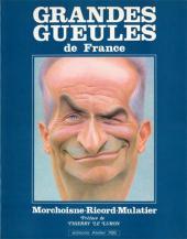 Les grandes gueules (Morchoisne/Ricord/Mulatier) -2- Grandes gueules de France