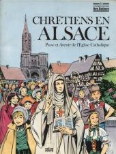 Les grandes heures des églises - Chrétiens en Alsace