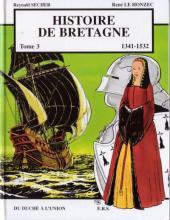 Histoire de Bretagne -3- Du Duché à l'union