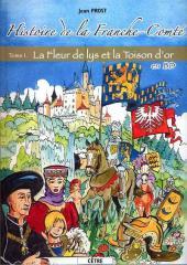 Histoire de la Franche-Comté -1- La Fleur de lys et la Toison d'or