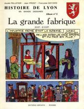 Histoire de Lyon en bande dessinée -3- La grande fabrique