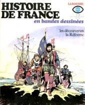 Histoire de France en bandes dessinées -11- Les découvertes, la Réforme