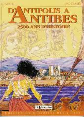 Histoires des Villes (Collection) - D'Antipolis à Antibes - 2500 ans d'histoire