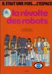 Il était une fois... l'espace -2- La révolte des robots