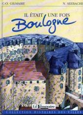 Histoires des Villes (Collection) - Il était une fois Boulogne