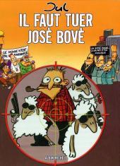 Il faut tuer José Bové - Tome 1