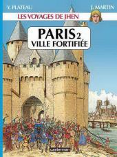 Jhen (Les voyages de) -9- Paris 2, ville fortifiée