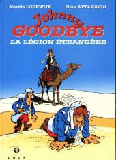 Johnny Goodbye -7- La Légion Etrangère
