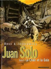 Juan Solo -3- La Chair et la Gale