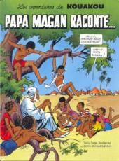 Kouakou (les aventures de) -2- Papa Mangan raconte...