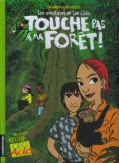 Léo & Léa -3- Touche pas à ma forêt !