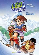 Léo Passion Rugby -3- Essais glacés