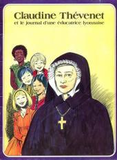 Les grandes Heures des Chrétiens -19- Claudine Thévenet et le journal d'une éducatrice lyonnaise