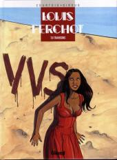 Louis Ferchot -6- Trahisons