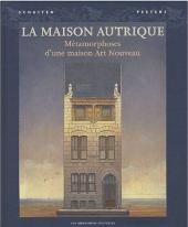 La maison Autrique - Métamorphoses d'une maison art nouveau