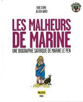 Les malheurs de Marine - Une biographie satirique de Marine Le Pen