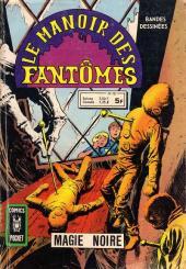 Le manoir des fantômes (1re série - Arédit - Comics Pocket)  -10- Magie noire