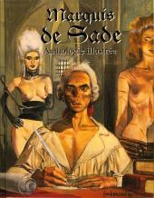 Marquis de Sade - anthologie illustrée - Marquis de Sade - Anthologie illustrée