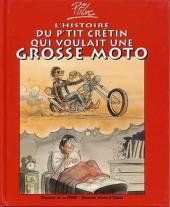 Les mémoires d'un motard -1- L'histoire du p'tit crétin qui voulait une grosse moto