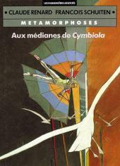 Métamorphoses (Schuiten/Renard) -1b1991- Aux médianes de Cymbiola