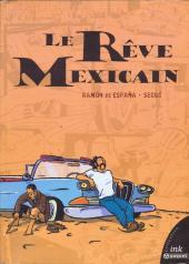Le rêve Mexicain - Le Rêve Mexicain
