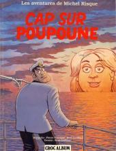 Michel Risque (Les aventures de) -3- Cap sur Poupoune