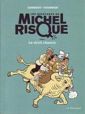 Michel Risque (Les aventures de) -4- Le droit chemin