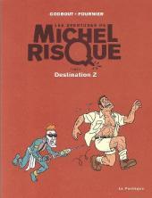Michel Risque (Les aventures de) -5- Destination Z