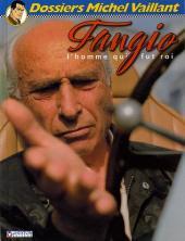 Michel Vaillant (Dossiers) -8- Fangio l'homme qui fut roi