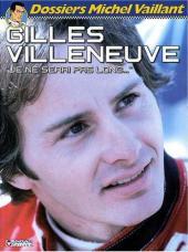 Michel Vaillant (Dossiers) -10- Gilles Villeneuve - Je ne serai pas long...