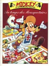 Mickey à travers les siècles -13- Mickey au temps des Mousquetaires
