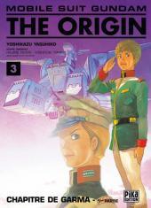 Mobile Suit Gundam - The Origin -3- Chapitre de Garma - 1re partie