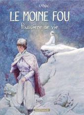 Le moine fou -INT2- Poussière de vie