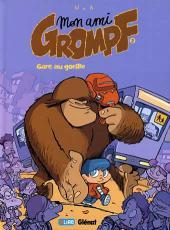 Mon ami Grompf -2- Gare au gorille