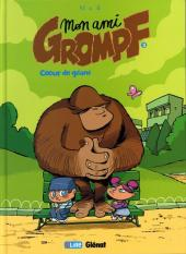 Mon ami Grompf -3- Cœur de géant