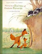 Monsieur Blaireau et Madame Renarde -1- La rencontre