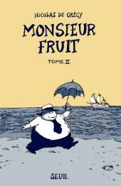 Monsieur Fruit -2a- Monsieur Fruit - Tome II