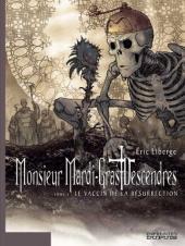 Monsieur Mardi-Gras Descendres -4- Le Vaccin de la résurrection