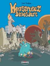 Monstrueux -4- Monstrueux Dinosaure