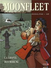 Moonfleet (Rodolphe/Hé) -1- La crypte des Mohune