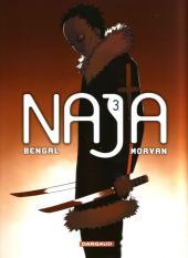 Naja (Morvan/Bengal) -3- Tome 3