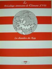 La nef des fous -PF- La chambre du Roy - Le bricolage amusant de Clément XVII