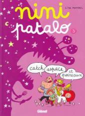 Nini Patalo -3- Catch, espace et poireaux