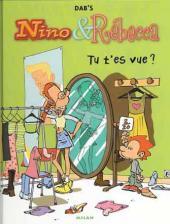 Nino et Rébecca -1- Tu t'es vue ?