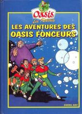 Oasis (Les Fonceurs) -2- Les aventures des Oasis Fonceurs