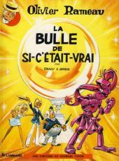 Olivier Rameau -2c1981- La bulle de si-c'était-vrai