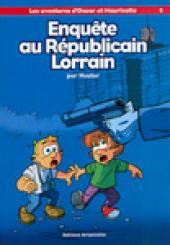 Oscar et Mauricette (Les aventures d') -5- Enquête au republicain lorrain